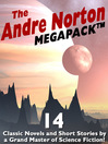 The Andre Norton Megapack (eBook): 15 Classic Novels and Short Stories